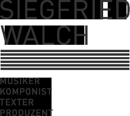 Siegfried Walch - Musiker, Komponist, Texter, Produzent